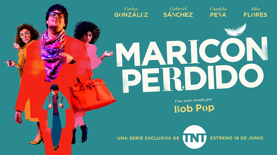MARICÓN PERDIDO, NUEVO ESTRENO ORIGINAL DE TNT